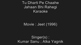Tu Dharti Pe Chaahe - Karaoke - Jeet (1996) - Kumar Sanu & Alka Yagnik