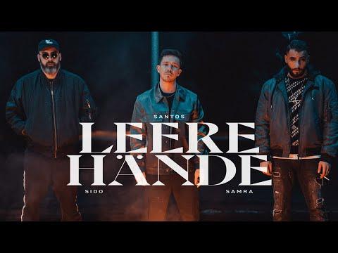 SANTOS x Sido x Samra - LEERE HÄNDE (prod by Djorkaeff & Beatzarre & Phil The Beat) (Official Video)