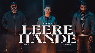SANTOS x Sido x Samra - LEERE HÄNDE (prod by Djorkaeff & Beatzarre & Phil The Beat) (Official Video)