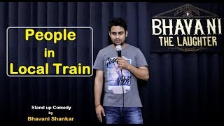 People in Local Train | latest Stand up comedy by Bhavani Shankar