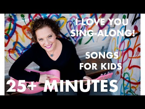 Children's Songs: 25 Minutes of Kids Sing-Along Love Songs - Snuggle Puppy, Skinnamarink and more!