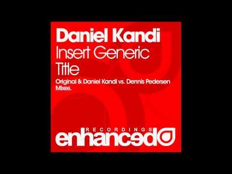 Клип Daniel Kandi - Insert Generic Title