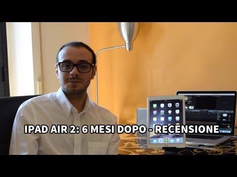 iPad Air 2: 6 mesi dopo