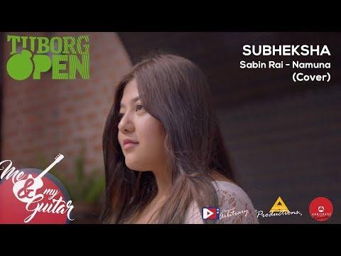 Namuna (Sundarta Ko Timi) - Sabin Rai | Subheksha Rai Koirala Cover| MNMG