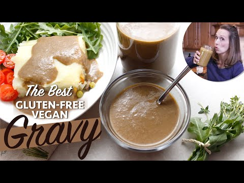 The Best GLUTEN-FREE VEGAN Gravy | Ready in 30 minutes or less