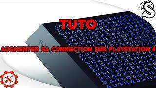 [TUTO] AUGMENTER SA CONNECTION SUR PLAYSTATION 4