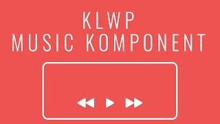 KLWP Tutorial: Music Komponent