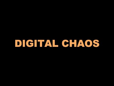 Digital Chaos RE-introduction