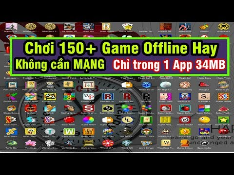 Chơi Gần 200 Game Offline Hay Chỉ Trong 1 Ứng Dụng Android 34MB - 150+ Games Offline In 1 Game 34MB