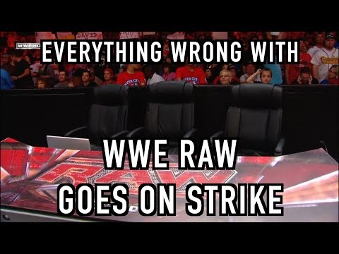Episode #270: Everything Wrong With WWE Segments: Raw Goes On Strike