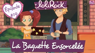 La Baguette Ensorcelée | Teaser de l'épisode #19 | LoliRock