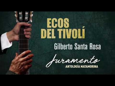 Ecos del Tivolí y Gilberto Santa Rosa - El que siembra su maíz