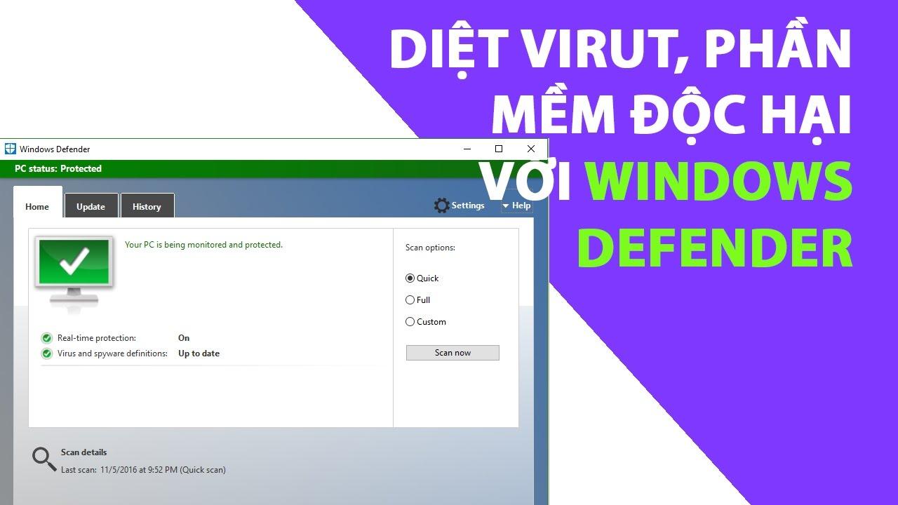Diệt virut, phần mềm độc hại với Windows Defender trên Windows 10