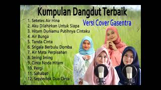 Kumpulan Dangdut Lawas Terbaik Versi Cover Gasentra Full Album Dangdut Klasik Part 13