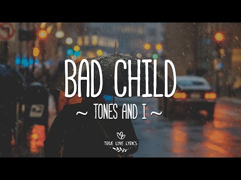 tones-and-i---bad-child-(lyric-video)