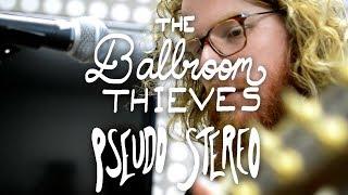 """The Ballroom Thieves - """"Bees"""" - Pseudo Stereo by Radio UTD"""