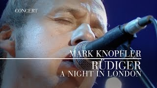 Mark Knopfler - Rüdiger (A Night In London) OFFICIAL