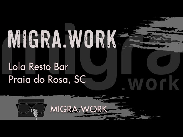 Migra.Work - Lola Resto Bar - Praia do Rosa, SC