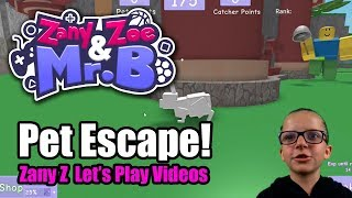 Roblox Pet Escape! (Zany Z's Let's Play)