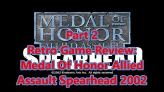 Retro PC Game Review: 2002 Medal Of Honor Allied Assault Spearhead part 2