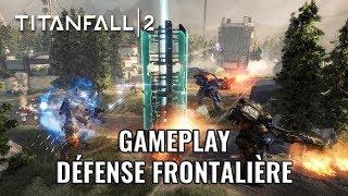 TITANFALL 2   FR   DLC   DÉFENSE FRONTALIÈRE   GAMEPLAY !
