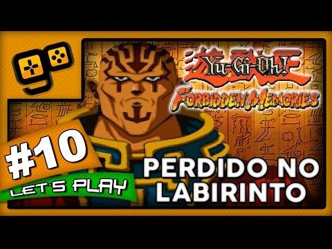 Let's Play: Yu-Gi-Oh Forbidden Memories - Parte 10 - Perdido no Labirinto