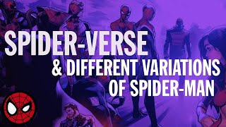 Spider-Verse and the Different Variations of Spider-Man