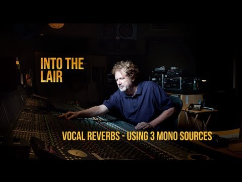 Get Great Vocal Reverbs Using 3 Mono Sources - Into The Lair #84 (Pensado's Place)