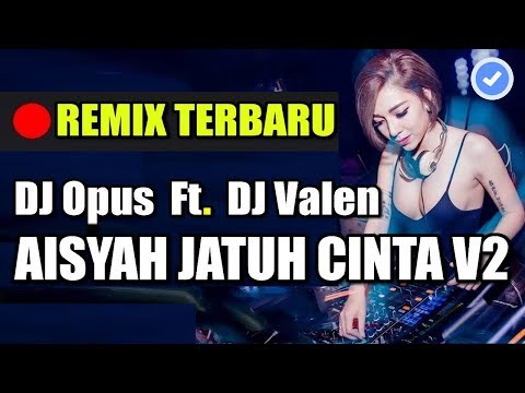 DJ AISYAH JATUH CINTA V2 ♫ LAGU TIK TOK TERBARU REMIX ORIGINAL 2019