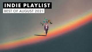 Indie Playlist | Best of August 2021