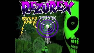 "Rezurex ""Psycho Radio"" (Rezurected)"