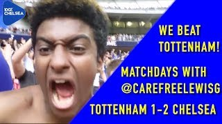 OH MARCOS ALONSO! TOTTENHAM 1-2 CHELSEA || MATCHDAYS WITH @CAREFREELEWISG