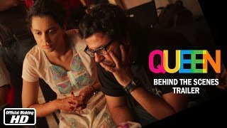 Making of Queen - Trailer | Kangana Ranaut, Rajkummar Rao, Vikas Bahl | 7th Mar, 2014