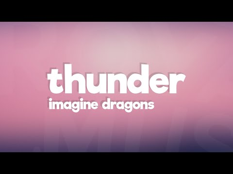 Imagine Dragons - Thunder   Lyric
