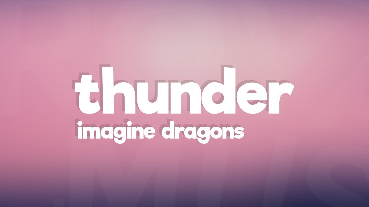 Imagine Dragons Thunder Lyrics Lyric Video Youtube