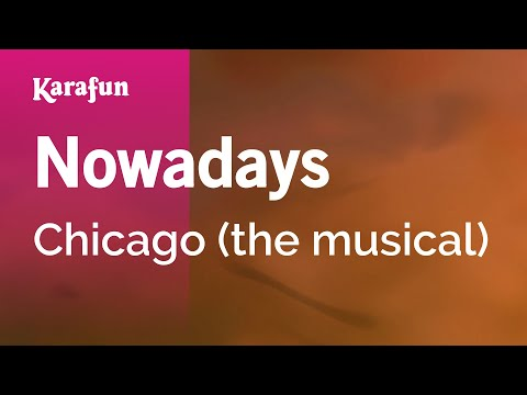 Karaoke Nowadays - Chicago (The Musical) *