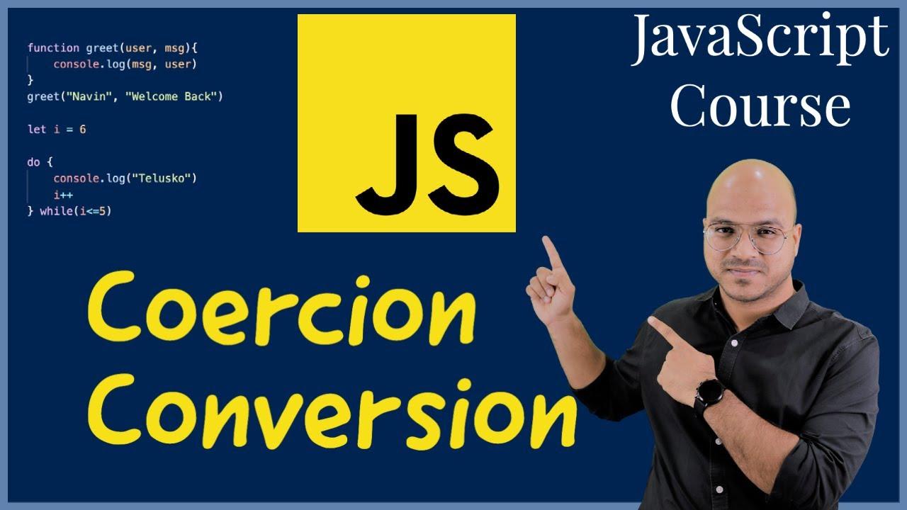 #8 Type Conversion & Coercion in JavaScript