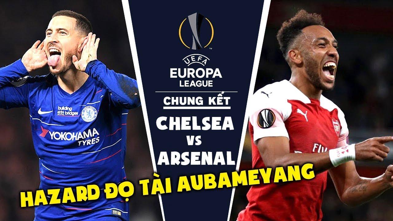 Chung Kết Europa League 2019 - Arsenal Quyết Tâm Đánh Bại Chelsea Để Tham Dự C1 Mùa Sau