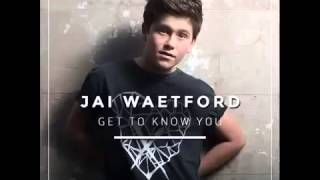 Jai Waetford - Get To Know You