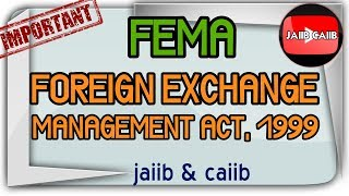 FEMA - Foreign Exchange Management Act 1999 FOREX