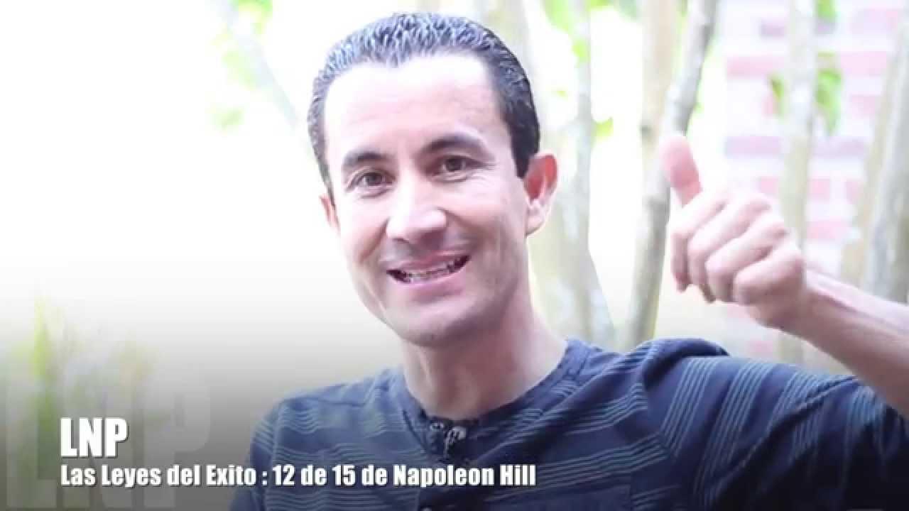 270 Las Leyes del Exito : Napoleon Hill 12 de 15 por Luis R Landeros