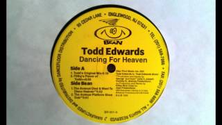 Todd Edwards - Dancing For Heaven (Filthy