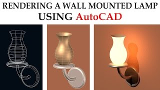 AUTOCAD 3D WALL MOUNTED LAMP MODELING AND RENDERING | AutoCAD RENDERING