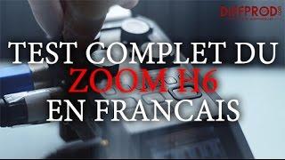 Test complet du Zoom H6 en Francais (DIFFPROD)