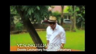 Doddie Latuharhary Ft. Nada Latuharhary - YESUSKU LUAR BIASA