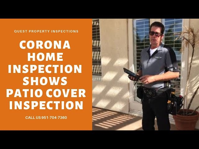 Corona Home Inspection Shows Patio Cover Inspection | 951-704-7360 | Call Us!