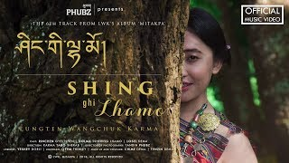 Shing Ghi Lhamo -  Lungten Wangchuk Karma | Official Music Video | Bhutanese New MTV | 2018