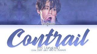 BTS JUNGKOOK (정국) - Contrail (비행운) ( (Color Coded Lyrics Eng/Rom/Han/가사)