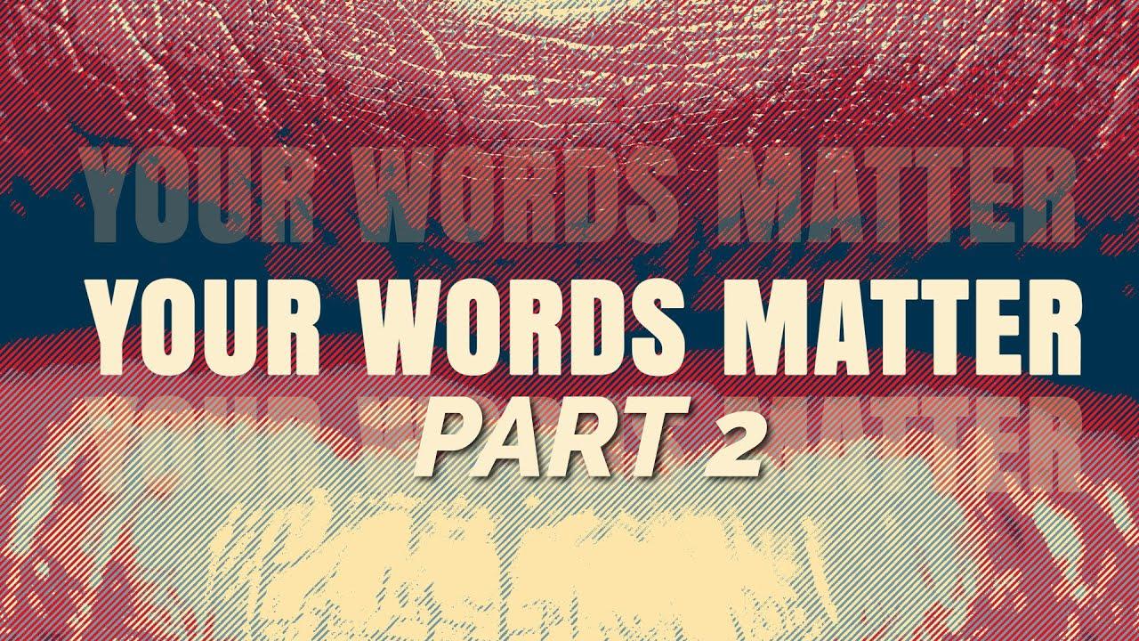 Your Words Matter Part 2