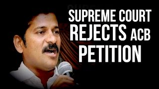 Supreme Court Rejects ACB Petition against Revanth Reddy Bail | TDP vs TRS | Cash For Vote